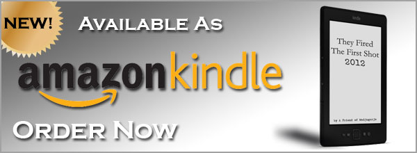 They Fired the First Shot 2012 Available in Kindle